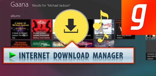 Internet Download Manager para bajar música de Gaana